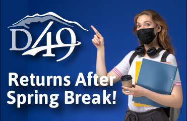 Return to Learn: D49 Returns after Springs Break
